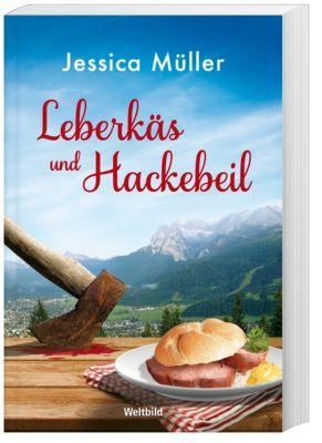 Leberkäs und Hackebeil - Jessica Müller  