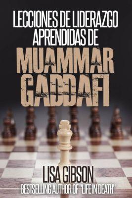 Lecciones de liderazgo aprendidas de Muamar Gaddafi, Lisa Gibson