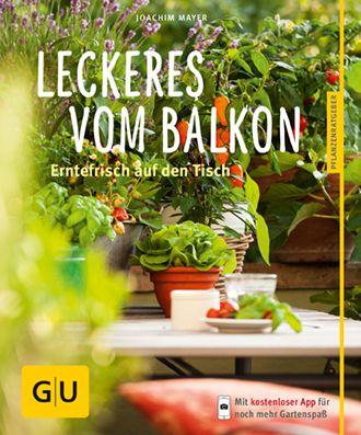 Leckeres vom Balkon - Joachim Mayer |