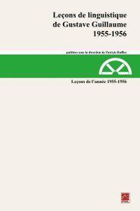 Lecons linguis. Gustave Guilla: Lecons de linguistique de Gustave Guillaume 1955-1956 23, Gustave Guillaume