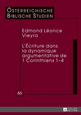 L'Écriture dans la dynamique argumentative de 1 Corinthiens 1-4, Edmond Léonce Vieyra
