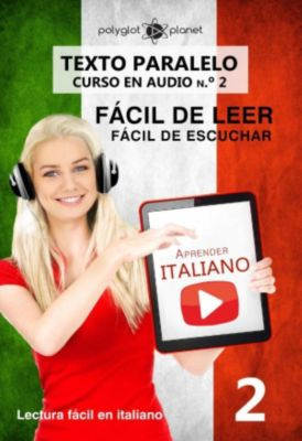 Lectura fácil en italiano: Aprender italiano - Texto paralelo   Fácil de leer   Fácil de escuchar - CURSO EN AUDIO n.º 2 (Lectura fácil en italiano, #2), Polyglot Planet