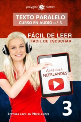 Lectura fácil en neerlandés: Aprender neerlandés | Fácil de leer | Fácil de escuchar | Texto paralelo CURSO EN AUDIO n.º 3 (Lectura fácil en neerlandés, #3), Polyglot Planet
