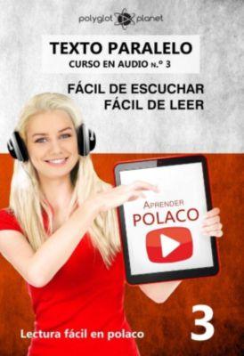Lectura fácil en polaco: Aprender Polaco | Texto paralelo | Fácil de leer | Fácil de escuchar - CURSO EN AUDIO n.º 3 (Lectura fácil en polaco, #3), Polyglot Planet