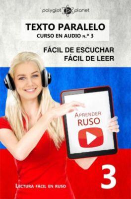 Lectura fácil en ruso: Aprender ruso | Fácil de leer | Fácil de escuchar | Texto paralelo CURSO EN AUDIO n.º 3 (Lectura fácil en ruso, #3), Polyglot Planet