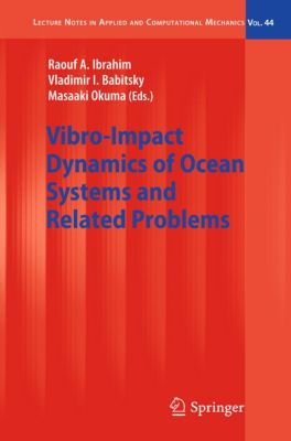 Lecture Notes in Applied and Computational Mechanics: Vibro-Impact Dynamics of Ocean Systems and Related Problems
