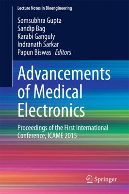 Lecture Notes in Bioengineering: Advancements of Medical Electronics