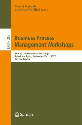 Lecture Notes in Business Information Processing: Business Process Management Workshops