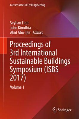 Lecture Notes in Civil Engineering: Proceedings of 3rd International Sustainable Buildings Symposium (ISBS 2017)