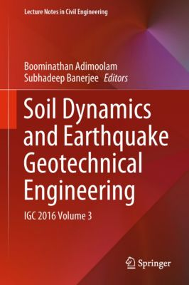 Lecture Notes in Civil Engineering: Soil Dynamics and Earthquake Geotechnical Engineering