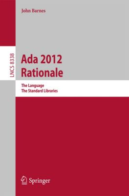 Lecture Notes in Computer Science: Ada 2012 Rationale, John Barnes