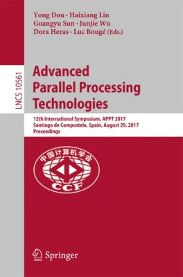 Lecture Notes in Computer Science: Advanced Parallel Processing Technologies