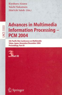 Lecture Notes in Computer Science: Advances in Multimedia Information Processing - PCM 2004