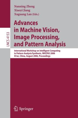 Lecture Notes in Computer Science: Advances in Machine Vision, Image Processing, and Pattern Analysis