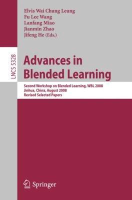 Lecture Notes in Computer Science: Advances in Blended Learning