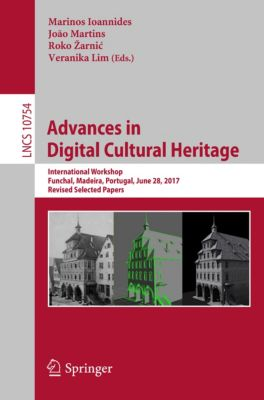 Lecture Notes in Computer Science: Advances in Digital Cultural Heritage