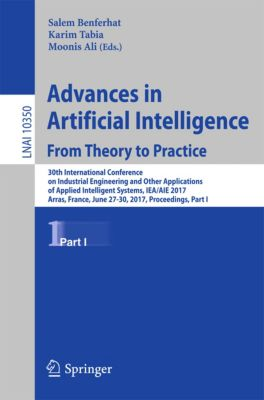 Lecture Notes in Computer Science: Advances in Artificial Intelligence: From Theory to Practice