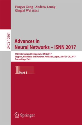 Lecture Notes in Computer Science: Advances in Neural Networks - ISNN 2017