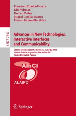 Lecture Notes in Computer Science: Advances in New Technologies, Interactive Interfaces and Communicability