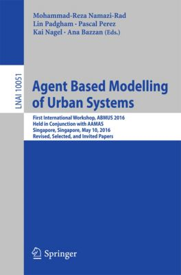 Lecture Notes in Computer Science: Agent Based Modelling of Urban Systems
