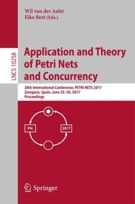 Lecture Notes in Computer Science: Application and Theory of Petri Nets and Concurrency