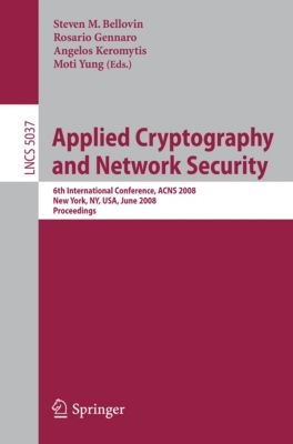 Lecture Notes in Computer Science: Applied Cryptography and Network Security