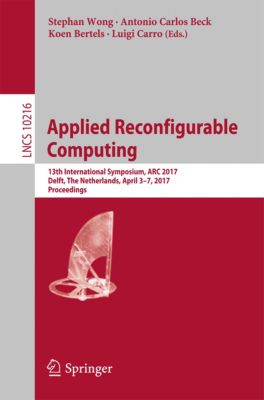 Lecture Notes in Computer Science: Applied Reconfigurable Computing