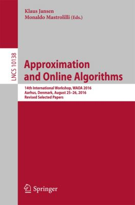 Lecture Notes in Computer Science: Approximation and Online Algorithms