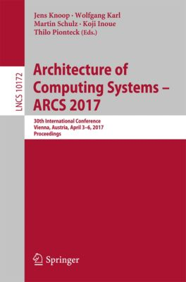 Lecture Notes in Computer Science: Architecture of Computing Systems - ARCS 2017