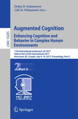 Lecture Notes in Computer Science: Augmented Cognition. Enhancing Cognition and Behavior in Complex Human Environments