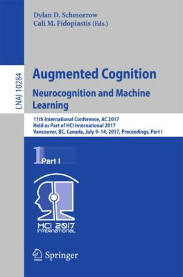 Lecture Notes in Computer Science: Augmented Cognition. Neurocognition and Machine Learning