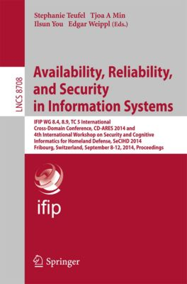 Lecture Notes in Computer Science: Availability, Reliability, and Security in Information Systems