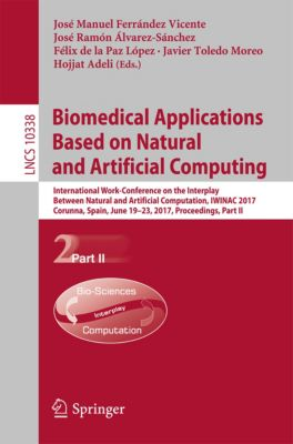 Lecture Notes in Computer Science: Biomedical Applications Based on Natural and Artificial Computing