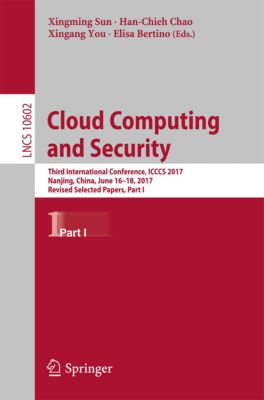 Lecture Notes in Computer Science: Cloud Computing and Security