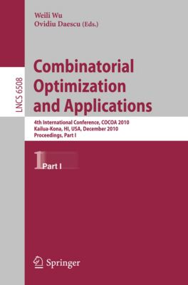 Lecture Notes in Computer Science: Combinatorial Optimization and Applications