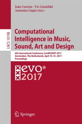 Lecture Notes in Computer Science: Computational Intelligence in Music, Sound, Art and Design
