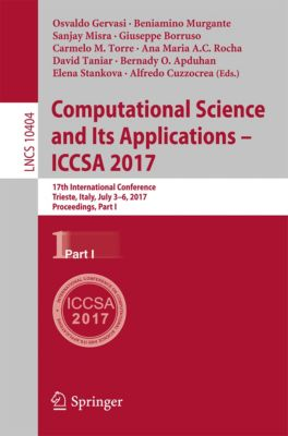 Lecture Notes in Computer Science: Computational Science and Its Applications – ICCSA 2017
