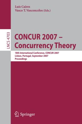 Lecture Notes in Computer Science: CONCUR 2007 - Concurrency Theory