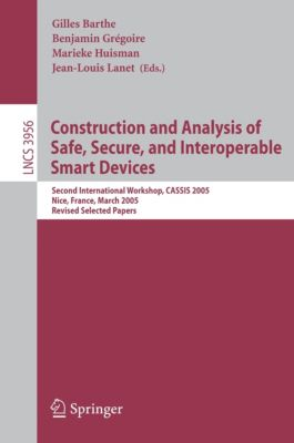 Lecture Notes in Computer Science: Construction and Analysis of Safe, Secure, and Interoperable Smart Devices