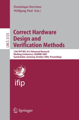Lecture Notes in Computer Science: Correct Hardware Design and Verification Methods