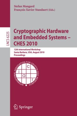 Lecture Notes in Computer Science: Cryptographic Hardware and Embedded Systems -- CHES 2010