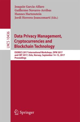 Lecture Notes in Computer Science: Data Privacy Management, Cryptocurrencies and Blockchain Technology
