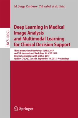 Lecture Notes in Computer Science: Deep Learning in Medical Image Analysis and Multimodal Learning for Clinical Decision Support