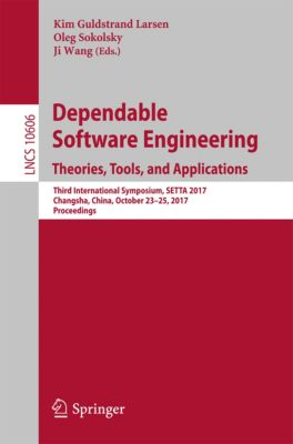 Lecture Notes in Computer Science: Dependable Software Engineering. Theories, Tools, and Applications