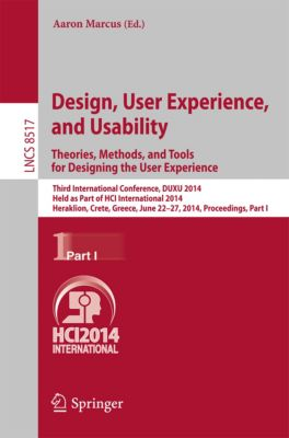 Lecture Notes in Computer Science: Design, User Experience, and Usability: Theories, Methods, and Tools for Designing the User Experience