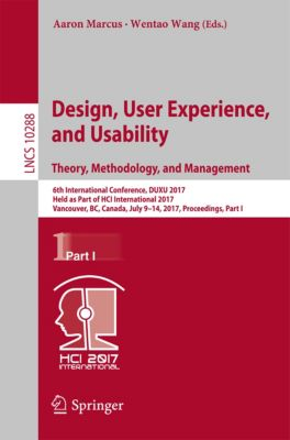Lecture Notes in Computer Science: Design, User Experience, and Usability: Theory, Methodology, and Management