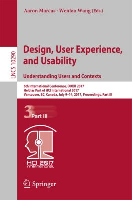 Lecture Notes in Computer Science: Design, User Experience, and Usability: Understanding Users and Contexts
