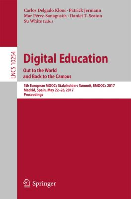 Lecture Notes in Computer Science: Digital Education: Out to the World and Back to the Campus