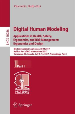 Lecture Notes in Computer Science: Digital Human Modeling. Applications in Health, Safety, Ergonomics, and Risk Management: Ergonomics and Design