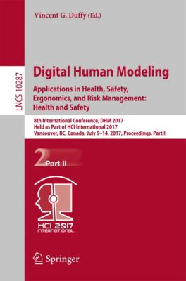 Lecture Notes in Computer Science: Digital Human Modeling. Applications in Health, Safety, Ergonomics, and Risk Management: Health and Safety
